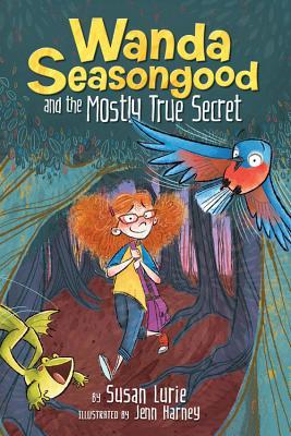 Wanda Seasongood and the Mostly True Secret Cover Image
