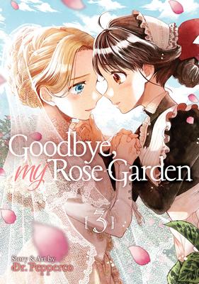 Goodbye, My Rose Garden Vol. 3 Cover Image