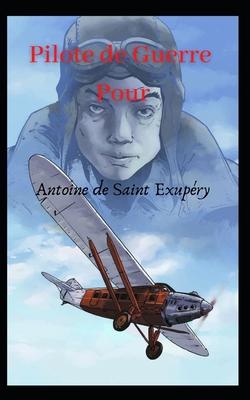 Pilote de guerre: un roman d'action d'Antoine de Saint Exupéry Cover Image