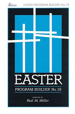 Easter Program Builder No. 19: Plays - Skits - Songs - Recitations - Exercises Cover Image