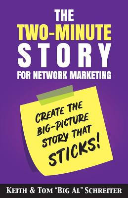 The Two-Minute Story for Network Marketing: Create the Big-Picture Story That Sticks! Cover Image