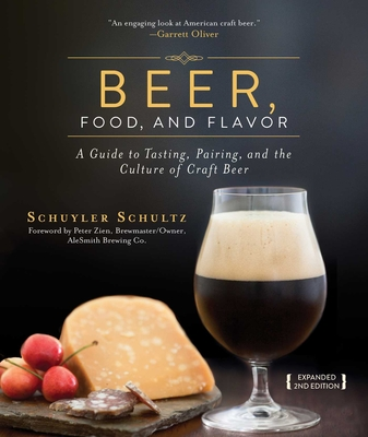 Beer, Food, and Flavor: A Guide to Tasting, Pairing, and the Culture of Craft Beer Cover Image