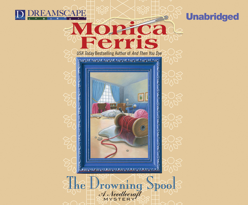 The Drowning Spool (Needlecraft Mysteries (Audio)) Cover Image