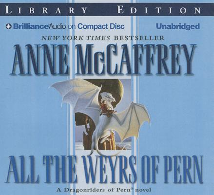 All the Weyrs of Pern (Dragonriders of Pern (Audio)) Cover Image