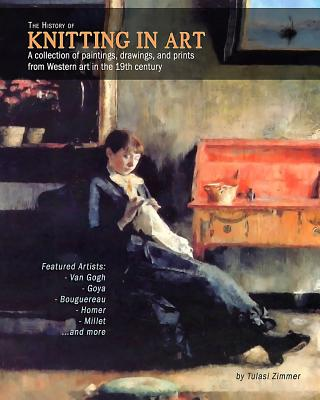 The History of Knitting in Art: A collection of paintings, drawings, and prints from Western art in the 19th century Cover Image