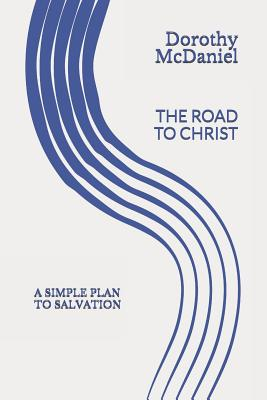 The Road to Christ: A simple plan to salvation Cover Image