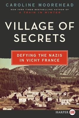 Village of Secrets: Defying the Nazis in Vichy France (The Resistance Quartet #2) Cover Image
