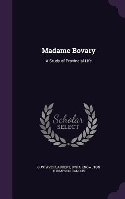 Madame Bovary: A Study of Provincial Life Cover Image