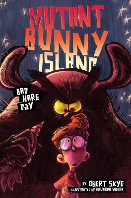 Mutant Bunny Island: Bad Hare Day by Obert Skye