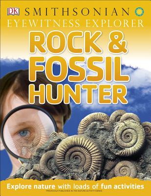 Eyewitness Explorer: Rock and Fossil Hunter: Explore Nature with Loads of Fun Activities (Eyewitness Explorers) Cover Image