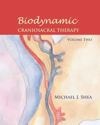 Biodynamic Craniosacral Therapy, Volume Two Cover