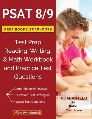 PSAT 8/9 Prep Books 2018 & 2019: Test Prep Reading, Writing, & Math Workbook and Practice Test Questions Cover Image