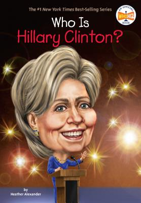 Who Is Hillary Clinton? (Who Was?) Cover Image
