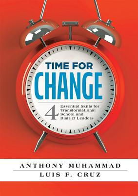 Time for Change: Four Essential Skills for Transformational School and District Leaders (Educational Leadership Development for Change (Solutions) Cover Image