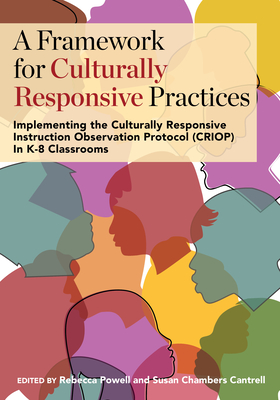 A Framework for Culturally Responsive Practices: Implementing the Culturally Responsive Instruction Observation Protocol (CRIOP) in K-8 Classrooms Cover Image