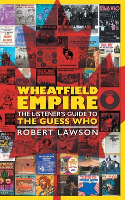 Wheatfield Empire: The Listener's Guide to The Guess Who Cover Image
