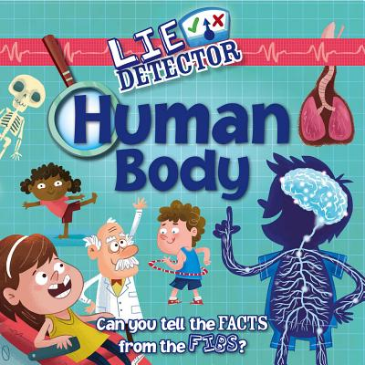 Human Body: Can You Tell the Facts from the Fibs? (Lie Detector) Cover Image