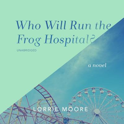 Who Will Run the Frog Hospital? Lib/E Cover Image