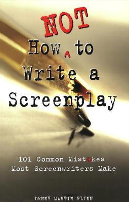 How Not to Write a Screenplay: 101 Common Mistakes Most Screenwriters Make Cover Image
