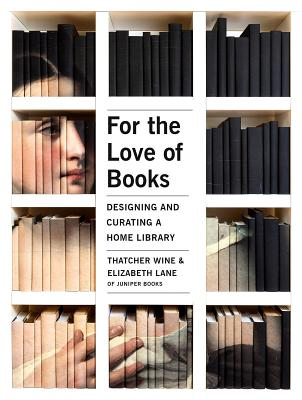 For the Love of Books: Designing and Curating a Home Library Cover Image