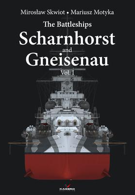 The Battleships Scharnhorst and Gneisenau Vol. I (Hard Cover) Cover Image