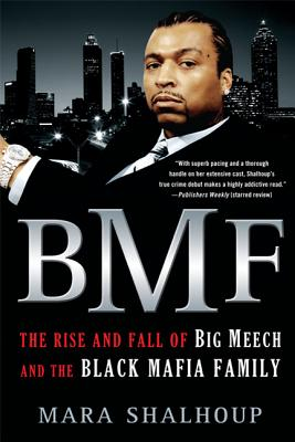 BMF: The Rise and Fall of Big Meech and the Black Mafia Family Cover Image