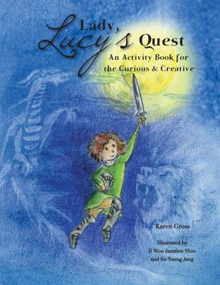 Lady Lucy's Quest an Activity Book for the Curious & Creative Cover Image