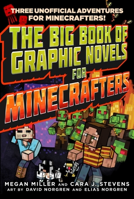 The Big Book of Graphic Novels for Minecrafters: Three Unofficial Adventures Cover Image