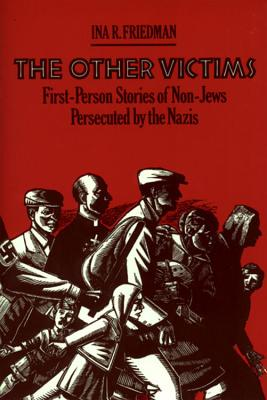 The Other Victims: First-Person Stories of Non-Jews Persecuted by the Nazis Cover Image