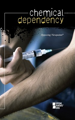 Chemical Dependency (Opposing Viewpoints (Library)) Cover Image