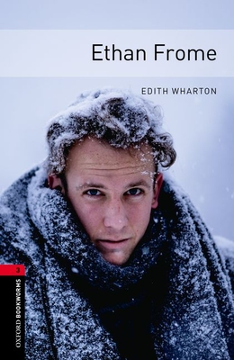 Ethan Frome (Oxford Bookworms Library: Stage 3) Cover Image