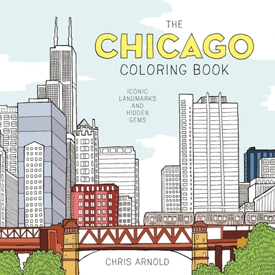 The Chicago Coloring Book: Iconic Landmarks and Hidden Gems (Adult Coloring Book) Cover Image