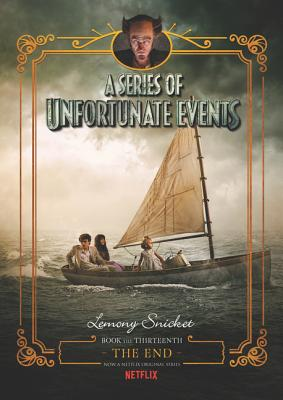 A Series of Unfortunate Events #13: The End Netflix Tie-in Cover Image