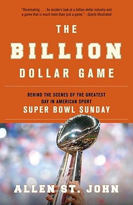 The Billion Dollar Game: Behind the Scenes of the Greatest Day in American Sport - Super Bowl Sunday Cover Image