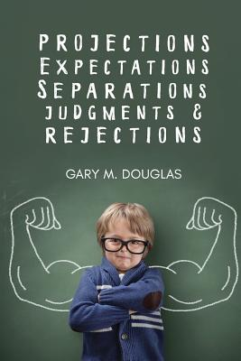 Projections, Expectations, Separations, Judgments & Rejections Cover Image