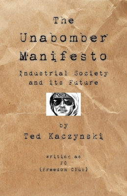 The Unabomber Manifesto: Industrial Society and Its Future Cover Image