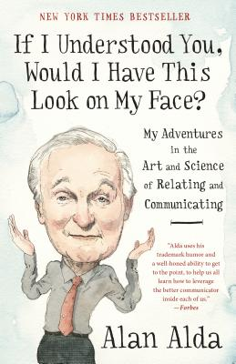 If I Understood You, Would I Have This Look on My Face?: My Adventures in the Art and Science of Relating and Communicating Cover Image
