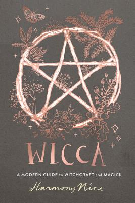 Wicca: A Modern Guide to Witchcraft and Magick Cover Image