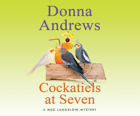 Cockatiels at Seven (Meg Langslow Mysteries #9) Cover Image