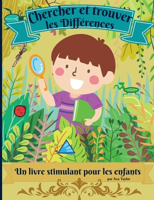 Cherchez et trouvez les différences - un livre stimulant pour les enfants: Merveilleux livre d'activités pour les enfants afin de se détendre et de dé Cover Image