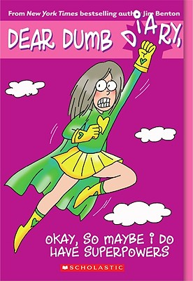 Dear Dumb Diary #11: Okay, So Maybe I Do Have Superpowers Cover Image