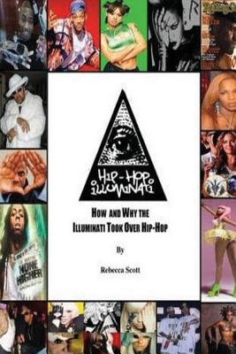 Hip Hop Illuminati: How and Why the Illuminati Took Over Hip Hop Cover Image