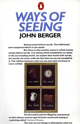 Ways of Seeing: Based on the BBC Television Series Cover Image