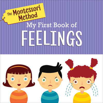 The Montessori Method: My First Book of Feelings Cover Image