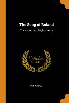 The Song of Roland: Translated Into English Verse Cover Image
