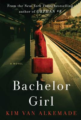 Bachelor Girl: A Novel by the Author of Orphan #8 Cover Image