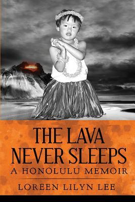 The Lava Never Sleeps: A Honolulu Memoir Cover Image