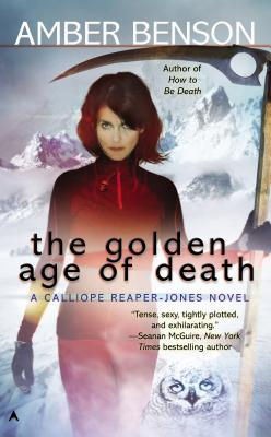 The Golden Age of Death (A Calliope Reaper-Jones Novel #5) Cover Image
