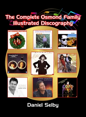 The Complete Osmond Family Illustrated Discography (hardback) Cover Image