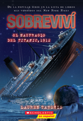 Sobreviví el naufragio del Titanic, 1912 (I Survived the Sinking of the Titanic, 1912) Cover Image